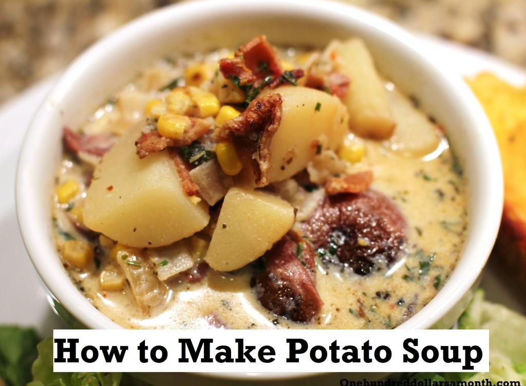 Recipe: How to Make Potato Soup - One Hundred Dollars a Month