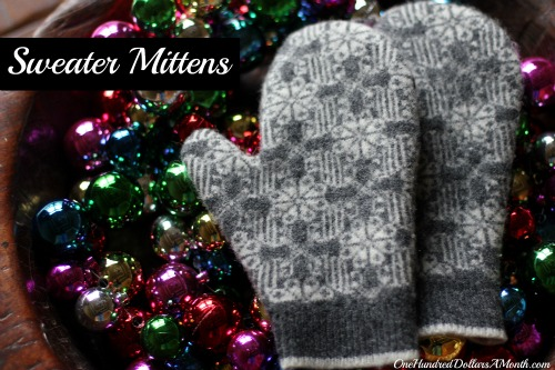 How To Make Mittens Out Of An Old Sweater One Hundred