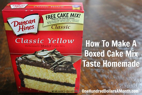 How To Make A Boxed Cake Mix Taste Homemade One Hundred Dollars A