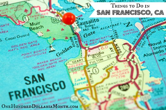Things to Do in San Francisco CA One Hundred Dollars a Month