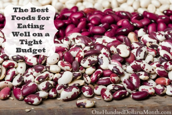 The Best Foods for Eating Well on a Tight Budget