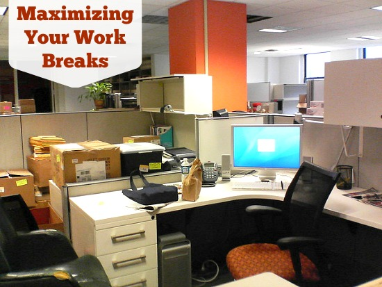Maximizing Your Work Breaks