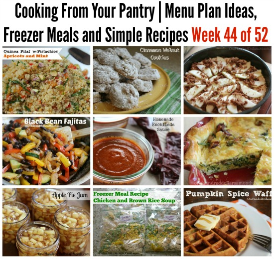 Cooking From Your Pantry Menu Plan Ideas, Freezer Meals and Simple Recipes Week 44 of 52