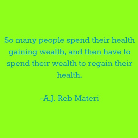 quotes - so many people spend their health