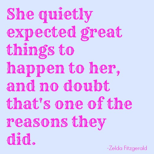 quotes - she quietly expected great things to happen to her