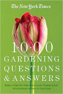 The-New-York-Times-1000-Gardening-Questions-and-Answers