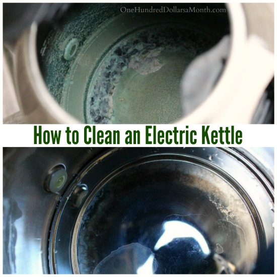 How To Clean An Electric Kettle One Hundred Dollars A Month